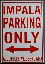 METAL STREET SIGN IMPALA PARKING ONLY SS 409 SUPER SPORT LOWRIDER GASSER 327 9C1