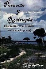 Pornocto y Rosirupta (Dos Almas en el Mundo Del Nada Importa) by Rudy...