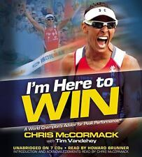 I'm Here To Win: A World Champion's Advice for Peak Performance 2011  1611138361
