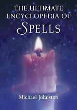 The Ultimate Encyclopedia of Spells: 88 Incantations to Entice Love, I-ExLibrary