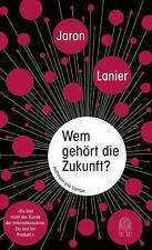 Wem gehört die Zukunft? von Jaron Lanier (2014, Gebundene Ausgabe)