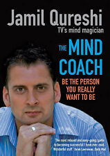 The Mind Coach: Be the person you really want to be, Jamil Qureshi