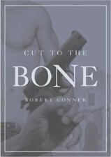 Cut to the Bone by Robert P., Sr. Conner (2002, Paperback)