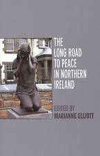 The Long Road to Peace in Northern Ireland,ed. Marianne Elliott,Excellent Book m