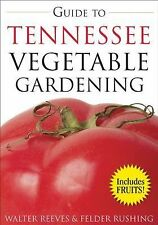 Vegetable Gardening Guides: Guide to Tennessee Vegetable Gardening by Felder...