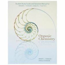 Study Guide with Solutions Manual for Brown/Iverson/Anslyn/Foote's Organic...
