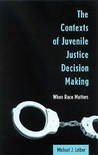 Contexts of Juvenile Justice Decision: When Race Matters