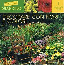 Decorare con fiori e colori - Rilegato Ed. De Vecchi