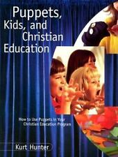 Puppets, Kids, and Christian Education : How to Use Puppets in Your Christian Ed