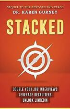 Stacked : Double Your Job Interviews, Leverage Recruiters, Unlock Linkedin by...