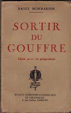 SORTIR DU GOUFFRE  IDEES POUR UN PROGRAMME    RAOUL MONMARSON   1940