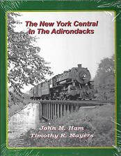 The New York Central in the ADIRONDACKS -- (Last of Out of Print NEW BOOKS)