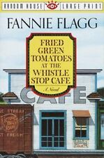 Fried Green Tomatoes at the Whistle Stop Cafe (Random House Large Print) by Fann