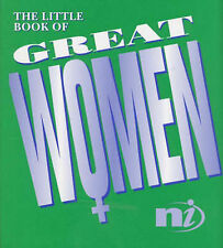 The Little Book of Great Women: Thoughts from Women Who Changed the World (Littl