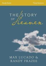 The Story of Heaven Study Guide: Exploring the Hope and Prom