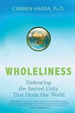 NEW - Wholeliness: Embracing the Sacred Unity That Heals Our World