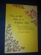 I'm on the Way to a Brighter Day A Collection of Writings on Feeling Good book