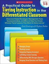 A Practical Guide to Tiering Instruction in the Differentiated Classroom :...