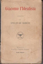 giacomo l idealista - emilio de marchi - anno 1921