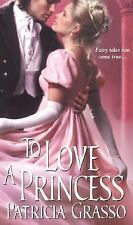 To Love A Princess by Patricia Grasso (2004, Softcover)