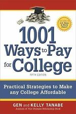 1001 Ways to Pay for College: Practical Strategies to Make Any College Affordabl