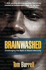 Brainwashed : Challenging the Myth of Black Inferiority by Tom Burrell (2010,...