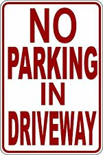 """""""NO PARKING IN DRIVEWAY"""" NO PARKING SIGN 9""""X12"""""""
