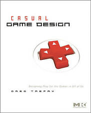 Casual Game Design , Gregory Trefry