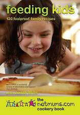 Feeding Kids: 120 Foolproof Family Recipes - The Netmums Cookery Book by...