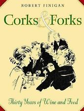 Corks and Forks: Thirty Years of Wine and Food-ExLibrary
