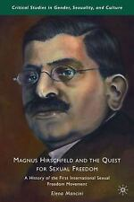 Magnus Hirschfeld and the Quest for Sexual Freedom: A History of the First Inter
