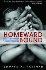 Homeward Bound: Building an Attractive Christ-centred Family on Eternal Principl