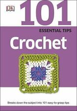 101 Essential Tips: Crochet-ExLibrary