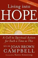 Living into Hope : A Call to Spiritual Activism for Such a Time as This by...