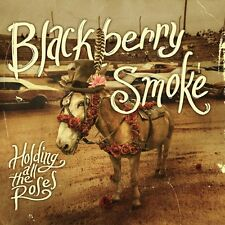 BLACKBERRY SMOKE CD - HOLDING ALL THE ROSES [EXPLICIT](2015) - NEW UNOPENED