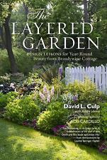 The Layered Garden : Design Lessons for Year-Round Beauty from Brandywine...