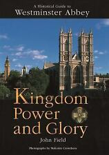 Historical Guide to Westminster Abbey: Kingdom Power and Glory