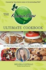 The Karma Chow Ultimate Cookbook: 125+ Delectable Plant-Based Vegan Recipes for