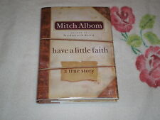 Have a Little Faith : A True Story by Mitch Albom  *Signed*