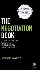 The Negotiation Book : Your Definitive Guide to Successful Negotiating by...