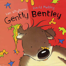 Gently Bentley, Ian Whybrow, David Melling