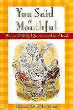You Said a Mouthful!: Wise and Witty Quotations About Food-ExLibrary