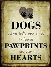 Dogs Leave Paw Prints On Our Hearts Novelty Metal Decorative Sign