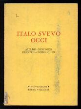 MARCHI M. ITALO SVEVO OGGI ATTI DEL CONVEGNO FIRENZE 1979 VALLECCHI NUOVEDIZIONI