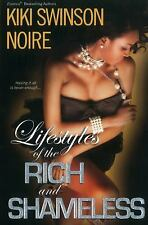 LIFESTYLES OF THE RICH AND SHAMELESS [97807 - NOIRE KIKI SWINSON (PAPERBACK) NEW