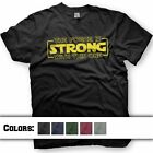 Star Wars T-Shirt. The Force is Strong With This One. Multiple shirt Colors