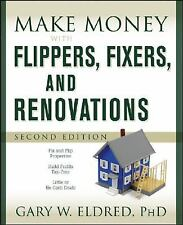 Make Money with Flippers, Fixers, and Renovations-ExLibrary