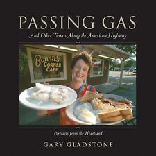 Passing Gas : And Other Towns along the American Highway by Gary Gladstone...