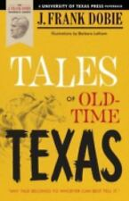 The J. Frank Dobie Paperback Library: Tales of Old-Time Texas by J. Frank...