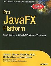 Pro JavaFX™ Platform : Script, Desktop and Mobile RIA with Java™ Technology...
